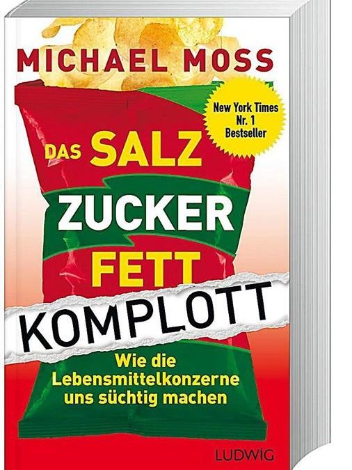 """Buchempfehlung: """"Das Salz-Zucker-Fett-Komplott"""" von Michael Moss"""