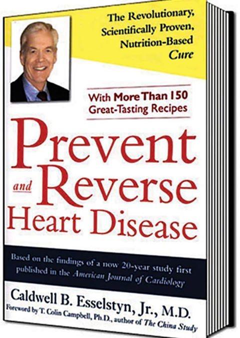 """Ein Buch, das annähernd die gleiche Bedeutung wie das Buch von Prof. Campbell hat, ist """"Prevent and Reverse Heart Disease"""" von Dr. Caldwell B. Esselstyn"""