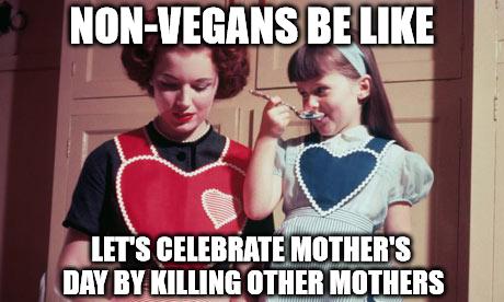 Nicht-Veganer (Omnivore, Vegetarier) feiern Muttertag, indem sie andere Mütter ausbeuten, quälen und ermorden lassen!