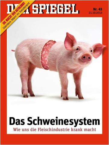 """""""Das Schweinesystem – Wie uns die Fleischindustrie krank macht"""" im aktuellen SPIEGEL"""