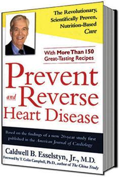 """Ein weiteres Buch, das annähernd die gleiche Bedeutung wie das Buch von Prof. Campbell hat, ist das Buch """"Prevent and Reverse Heart Disease"""" von Dr. Caldwell B. Esselstyn"""