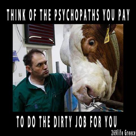 """""""Denke an die von Dir bezahlten Psychopathen, die für Dich die schmutzige Arbeit erledigen!"""""""