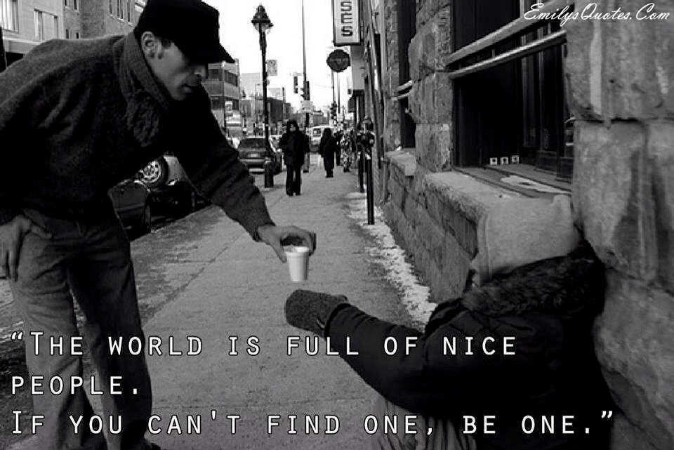 Die Welt ist voller netter Leute.
