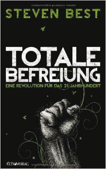 """Buchempfehlung: """"Totale Befreiung"""" von Prof. Dr. Steven Best"""